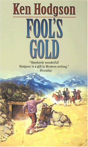 Fool's Gold, KEN HODGSON