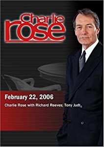 Charlie Rose with Richard Reeves; Tony Judt (February 22, 2006)