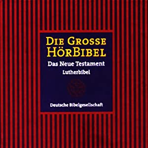 Die Große Hörbibel: Das Neue Testament Hörbuch