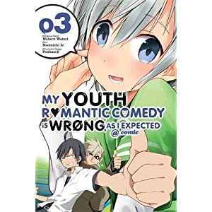 My Youth Romantic Comedy Is Wrong, As I Expected @ comic, Vol. 3 (manga) (My Youth Romantic Comedy Is Wrong, As I Expected @ comic (manga))