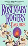 Dark Fires (0380004259) by Rosemary Rogers
