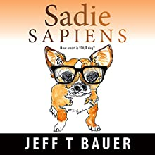 Sadie Sapiens (       UNABRIDGED) by Jeff Bauer Narrated by Paula Slade