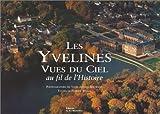 echange, troc Patrick Wassef - Les Yvelines vues du ciel au fil de l'histoire