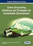 img - for Green Accounting Initiatives and Strategies for Sustainable Development (Advances in Finance, Accounting, and Economics) book / textbook / text book