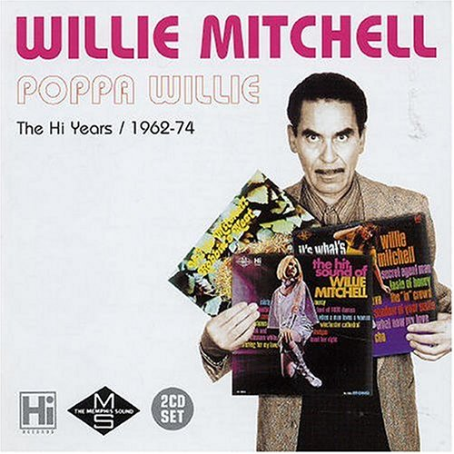 Willie Mitchell - Poppa Willie: The Hi Years, 1962-1974 - Zortam Music