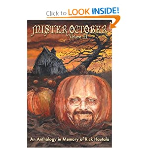 Mister October, Volume II - An Anthology in Memory of Rick Hautala by Clive Barker, Peter Straub and Christopher Golden