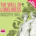 The Well of Loneliness (       UNABRIDGED) by Radclyffe Hall Narrated by Laura Kirman