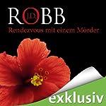 Rendezvous mit einem Mörder (Eve Dallas 01)   J. D. Robb