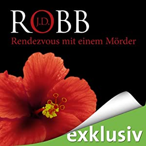 Rendezvous mit einem Mörder (Eve Dallas 01) | [J. D. Robb]