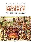 La question morale. Une anthologie cr...
