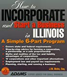 How to Incorporate and Start Business in Illinois: A Simple 9 Part Program (How to Incorporate and Start a Business Series)