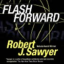 Flashforward (       UNABRIDGED) by Robert J. Sawyer Narrated by Mark Deakins