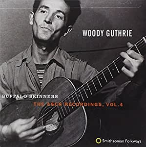 Woody Guthrie Buffalo Skinners The Asch Recordings Vol