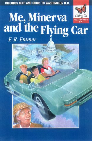 Me, Minerva, and the Flying Car - Going To Series: Going To Washington, D.C.