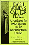cover of Jewish Women's Call for Peace: A Handbook for Jewish Women on the Israeli/Palestinian Conflict (Fire