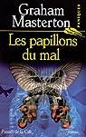 Les Papillons du mal par Masterton