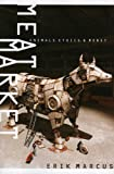Meat Market: Animals, Ethics, and Money (0975867911) by Erik Marcus