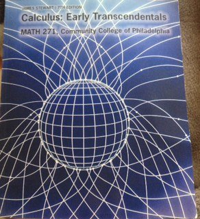 Calculus: Early Transcendentals Math 271, Community College of Philadelphia