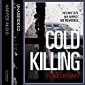 Cold Killing (       UNABRIDGED) by Luke Delaney Narrated by Robin Bowerman