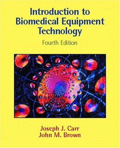 Introduction to Biomedical Equipment Technology (4th...