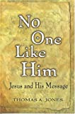 No One Like Him: Jesus and His Message