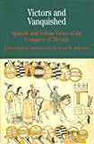 Victors and Vanquished: Spanish and Nahua Views of the Conquest of Mexico (Bedford Series in History & Culture) (0312393555) by Stuart B. Schwartz