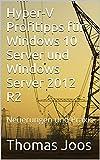Hyper-V Profitipps f�r Windows Server 2016 und Windows Server 2012 R2: Neuerungen und Praxis