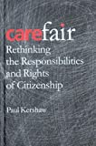 img - for Carefair: Rethinking the Responsibilites and Rights of Citizenship book / textbook / text book