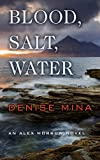 Blood, Salt, Water (An Alex Morrow Novel)