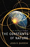 The Constants of Nature: From Alpha to Omega -The Numbers That Encode the Deepest Secrets of the Universe (0224061356) by Barrow, John D.