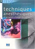 Techniques anesthsiques et prise en charge du patient