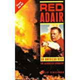 Red Adair: An American Hero - The Authorized Biography ~ Philip Singerman
