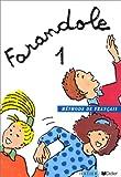 echange, troc Le Hellaye - Barzotti - Farandole, 1 : Méthode de français (Livre de l'élève)