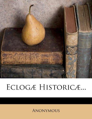 Eclogæ Historicæ...