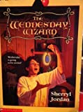 The Wednesday Wizard (059046759X) by Jordan, Sherryl
