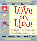 img - for Love On-Line: 50 Ways to Net Your Lover/How to Find True Romance book / textbook / text book