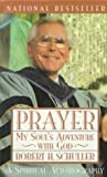Prayer: My Soul's Adventure with God (A Spiritual Autobiography)