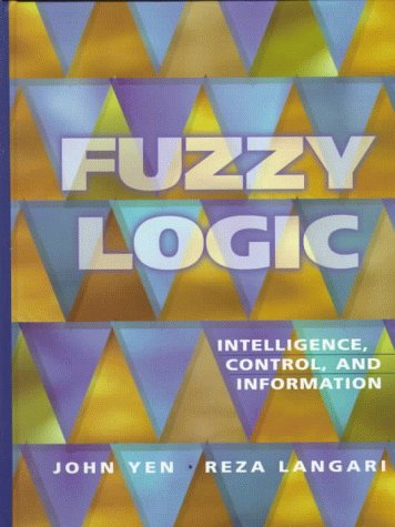 Fuzzy Logic: Intelligence, Control, and Information