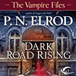 Dark Road Rising: Vampire Files, Book 12 (       UNABRIDGED) by P. N. Elrod Narrated by Johnny Heller