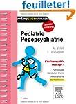 P�diatrie-p�dopsychiatrie: L'indispen...