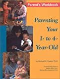 Parenting Your 1-to-4-Year Old [Paperback]