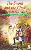 The Sword and the Circle: King Arthur and the Knights of the Round Table (0099974606) by ROSEMARY SUTCLIFF