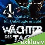 Wächter 4: Zutritt für Unbefugte erlaubt | Sergej Lukianenko