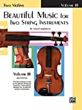 Beautiful Music for Two String Instruments: Two Violins, Vol. 3