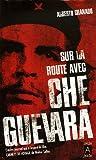 echange, troc Alberto Granado - Sur la route avec Che Guevara