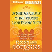 Dogs and Goddesses | [Jennifer Crusie, Anne Stuart, Lani Diane Rich]