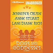 Dogs and Goddesses (       UNABRIDGED) by Jennifer Crusie, Anne Stuart, Lani Diane Rich Narrated by Renée Raudman
