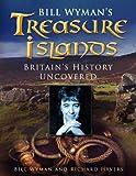 Bill Wyman's Treasure Islands: Britain's History Uncovered (0750939672) by Wyman, Bill