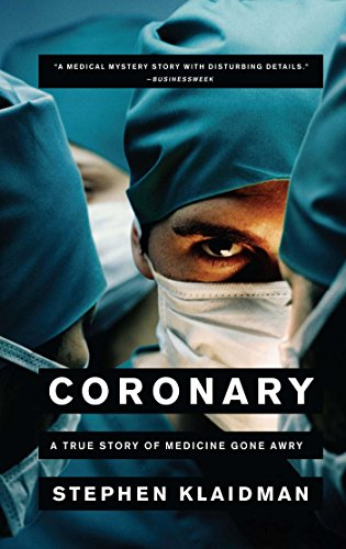 Coronary: A True Story Of Medicine Gone Awry