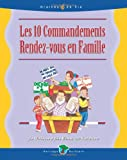 Les 10 Commandements Rendez-vous en Famile (French Edition) (1427652740) by Weidmann, Jim
